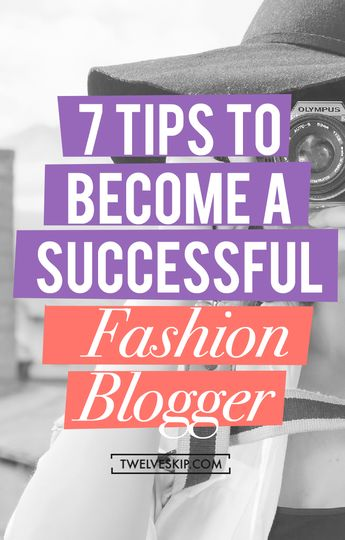 7 Solid Tips To Become A Successful Fashion Blogger