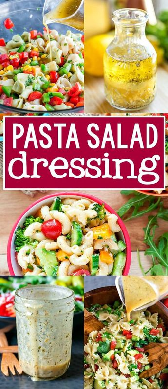 Pasta Salad Dressing - 3 Delicious Recipes
