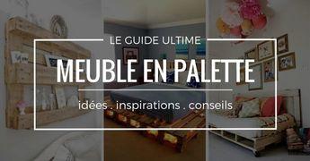 Meuble En Palette : LE Guide Ultime (mis à jour 2019)