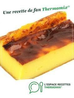 Flan Pâtissier (sans pâte) par DC TM5. Une recette de fan à retrouver dans la catégorie Pâtisseries sucrées sur www.espace-recettes.fr, de Thermomix®.