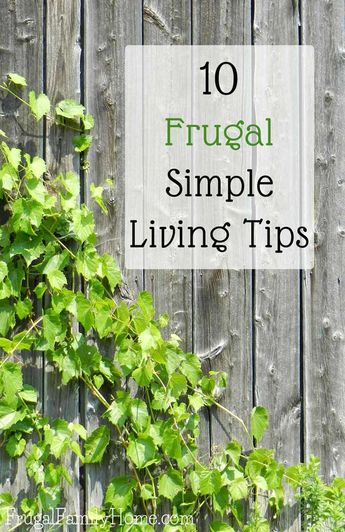Need to streamline and simplify your life? I know simple living sounds so simple but sometimes it hard to know what to change to get started.  Here's 10 frugal simple living tips to get you off to a good start on your simple living journey.