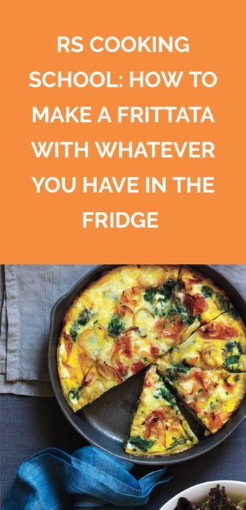 RS Cooking School: How to Make a Frittata With Whatever You Have in the Fridge