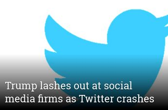 Trump lashes out at social media firms as Twitter crashes