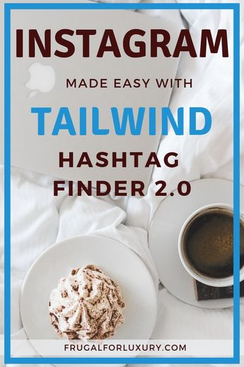 Skyrocket Your Instagram With Tailwind's Hashtag Finder 2.0