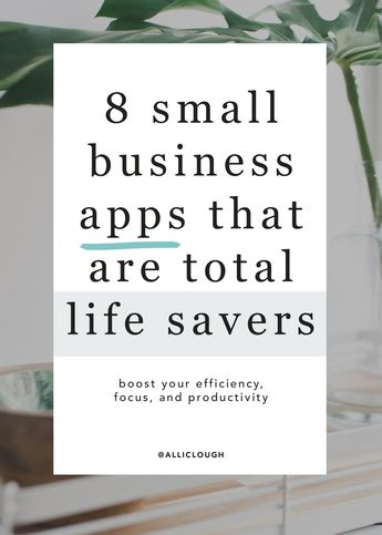 8 Small Business Apps That Are Total Life Savers - Alli Clough