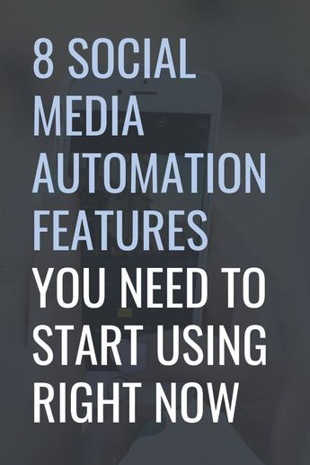 8 Social Media Automation Features You Need to Start Using Right Now
