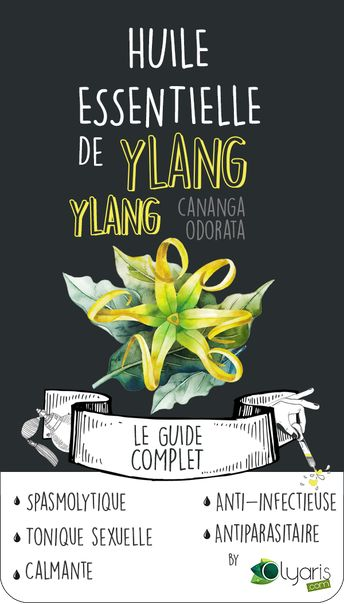 Huile Essentielle d'Ylang-Ylang : le Guide Complet