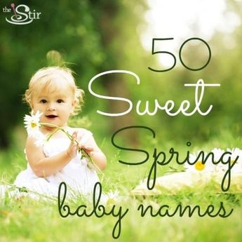 Fifty spring-inspired names for your little boy or girl -- maybe we can help you name your cutie!