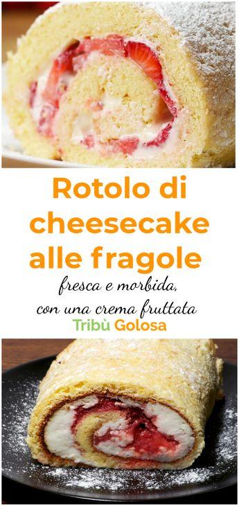 Rotolo di cheesecake alle fragole : fresca e morbida, con una crema fruttata !