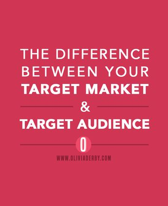 The Difference Between Your Target Market and Your Target Audience << Olivia Derby