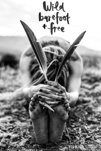 Wild, barefoot and free,, WILD WOMAN SISTERHOOD #WildWomanSisterhood #gypsysoul…