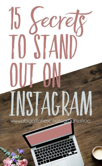 15 Secrets to Stand Out on Instagram