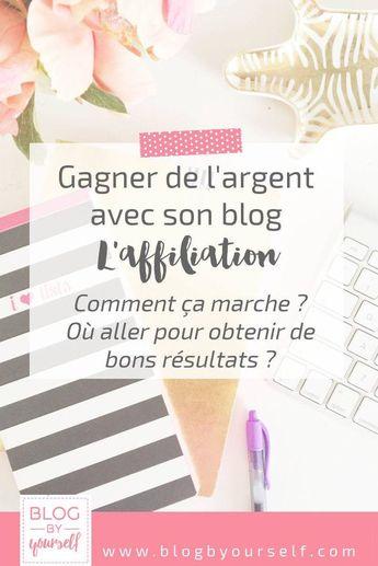 Comment gagner de l'argent avec l'affiliation ~ Blog by yourself