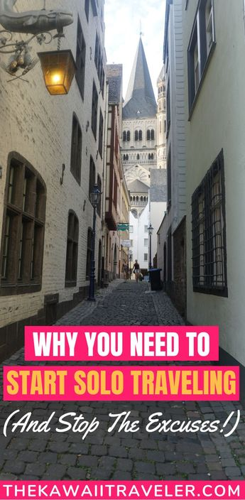 Why You Need To Start Solo Traveling (And Quit The BS Excuses!)