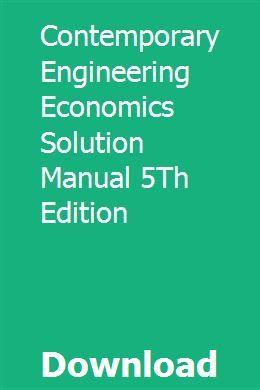 Contemporary Engineering Economics Solution Manual 5Th Edition