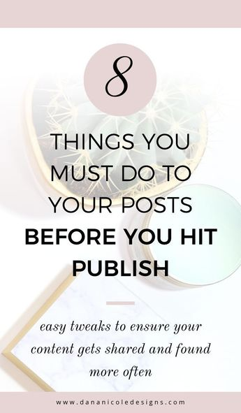 8 Things to do Before You Publish Your Blog   Dana Nicole