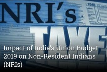 Impact of India's Union Budget 2019 on Non-Resident Indians (NRIs)