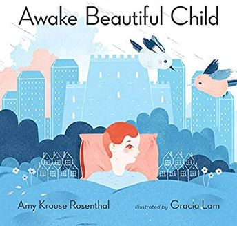 Awake Beautiful Child: Amy Krouse Rosenthal, Gracia Lamcom