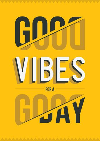 send out good vibes everyday.