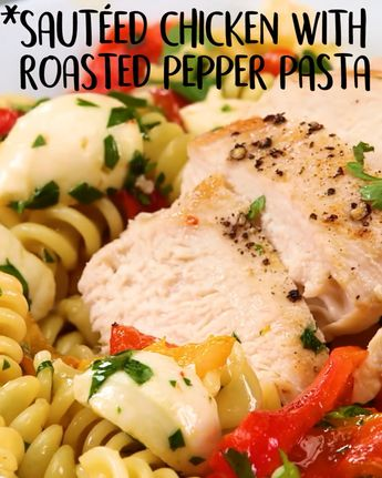 Sautéed Chicken with Roasted Pepper Pasta And don't be shy with that mozzare, easy, recipe