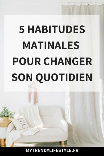 5 habitudes matinales pour améliorer son quotidien