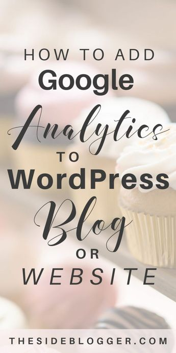 How to Add Google Analytics Tracking Code to WordPress Blog | The Side Blogger