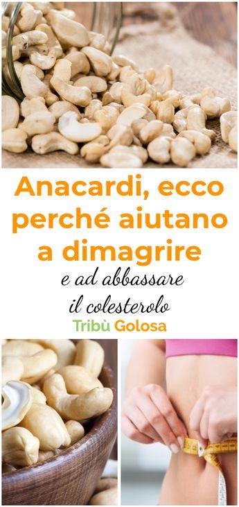 Anacardi: Ecco perché aiutano a dimagrire e ad abbassare il colesterolo