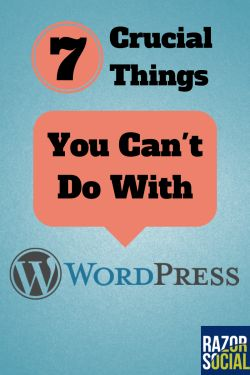 WordPress Problems: 7 Crucial Things You Should Never Do with WordPress