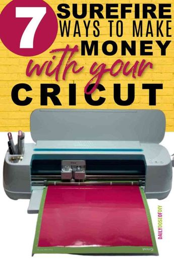 7 Surefire Ways to Make Money With Your Cricut