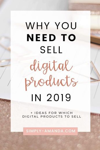 Ready to start making money online? Here are 5 reasons why you need to sell digital products in 2019! Plus check out these awesome ideas for what digital products to sell on your website, Etsy, or Creative Market! #digitalproducts #onlinebusiness #bloggingtips | simply-amanda.com