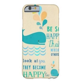 Be Happy whale iPhone 6 case!