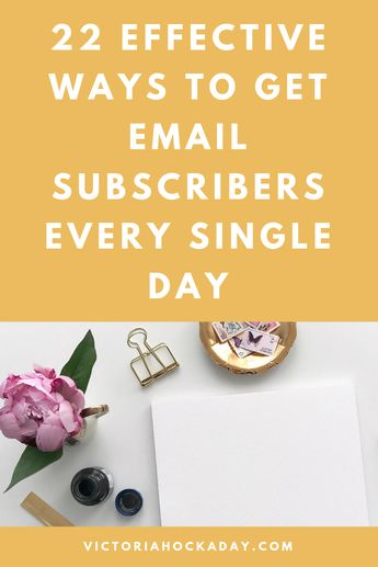 22 Effective Ways To Get Email Subscribers Every Day - Victoria Hockaday
