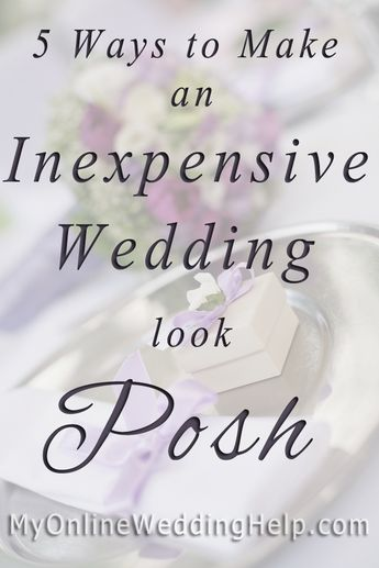 5 Ways to have a Posh, Luxury-Look Wedding on a Small Budget