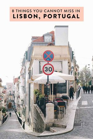8 Things You Absolutely Cannot Miss in Lisbon, Portugal