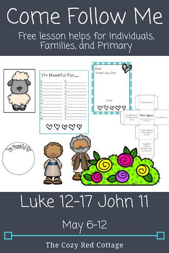 Come Follow Me: Luke 12-17 John 11 (May 6-12)