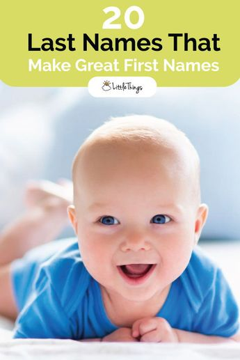 20 Last Names That Make Great First Names: Adopt this Southern tradition for a fabulous boy or girl name for the coming little one!