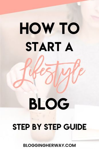 How to Start a Lifestyle Blog and Make Money Blogging