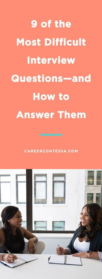 9 of the Most Difficult Interview Questions—and How to Answer Them