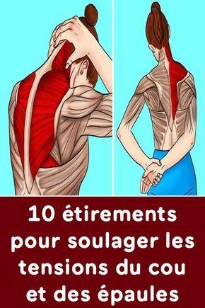 10 étirements pour soulager les tensions du cou et des épaules !