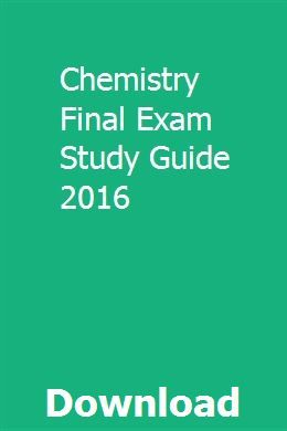 Chemistry Final Exam Study Guide 2016