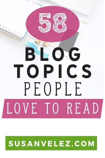 58 Of The Most Popular Blog Topics With The Highest Searches