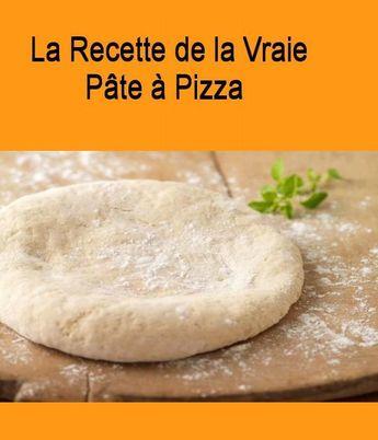La recette de la vraie pâte à pizza