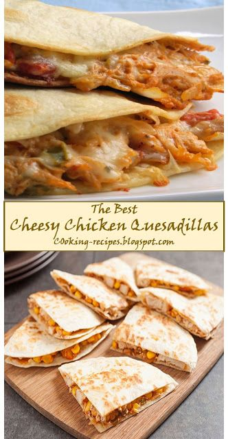 My BEST #Recipes >> Cheesy Chicken Quesadillas - ~22~ #Cooking #Recipes