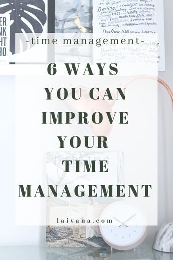 6 ways to improve your time management