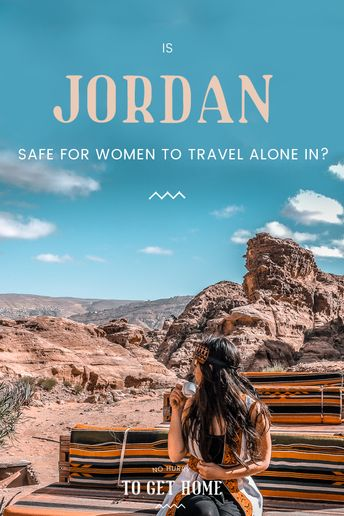 Is Jordan Safe For Women To Visit Alone? My Solo Female Trip to Jordan