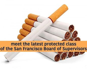 Posted @withrepost  @figramsey Meet the latest #ProtectedClass of the @SanFranciscoBOS #KeepSmoking #KeepDying #keepGettingCancer #SelectiveHarmReduction #TobaccoProtectionists #SanFrancisco