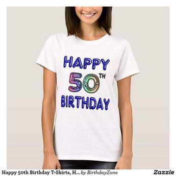 Happy 50th Birthday T Shirts Hoodies And Tanks