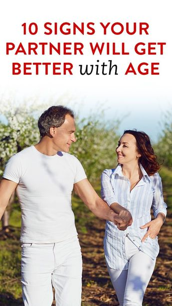 10 Signs Your Partner Will Get Better With Age