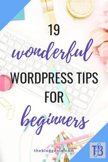 19 wonderful WordPress tips for beginners - The Blog Genie