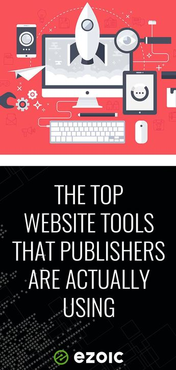 The Top Website Tools That Publishers Are Actually Using